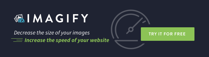Imagify, decrease the size of your images, increase the speed of your website: try it for free